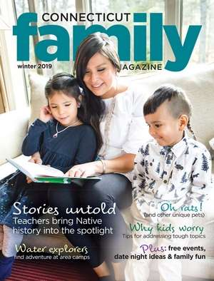 Connecticut Family Magazine; Winter 2019